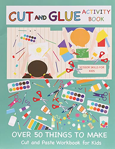 9781092491112: Cut and Glue Activity Book: Cut and Paste Workbook for Kids: Scissor Skills for Kids Over 50 Things to Make: Cutting and Pasting Book for Kids (Cut and Paste Books)