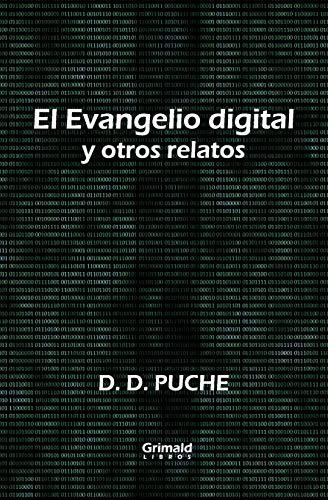 El Evangelio Digital Y Otros Relatos (Paperback): D D Puche