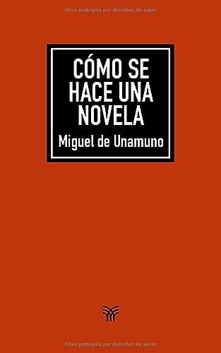Cómo se hace una novela: Unamuno, Miguel de