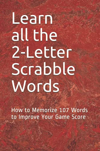9781093183276: Learn All the 2-letter Scrabble Words: How to Memorize 107 Words to Improve Your Game Score