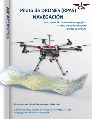9781093207279: Piloto de DRONES (RPAS). NAVEGACIÓN.