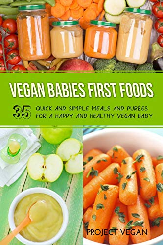 9781093441352: Vegan Babies First Foods: Quick and Simple Meals and Purees for a Happy and Healthy Vegan Baby