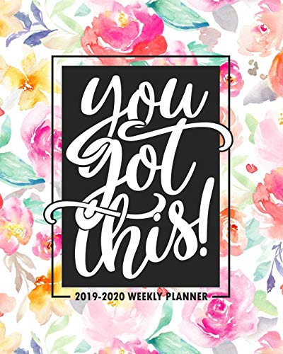 9781093611397: You Got This: 2019-2020 Weekly Planner: July 1, 2019 to June 30, 2020: Weekly & Monthly View Planner, Organizer & Diary: Watercolor Florals 1397