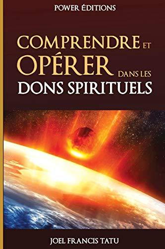 9781093647327: COMPRENDRE ET OPERER DANS LES DONS SPIRITUELS