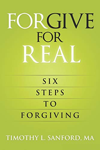 9781093880809: Forgive For Real: Six steps to Forgiving