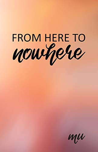 9781093976205: From Here to Nowhere: A Spiritual Journey into the Unknown