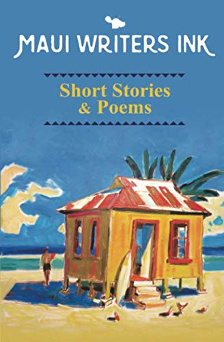 Stock image for Maui Writers Ink Short Stories & Poems for sale by Revaluation Books
