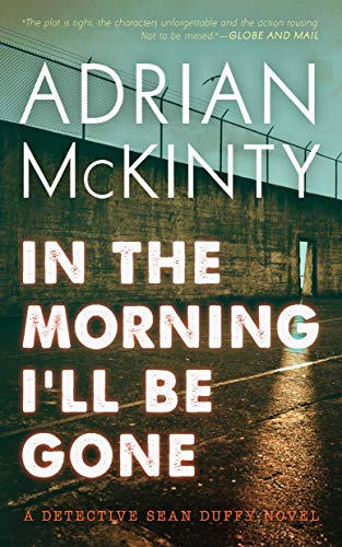 9781094081007: In the Morning I'll Be Gone: A Detective Sean Duffy Novel (The Sean Duffy Series, 3)