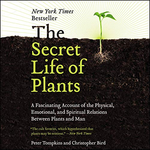 9781094118765: The Secret Life of Plants: A Fascinating Account of the Physical, Emotional, and Spiritual Relations Between Plants and Man