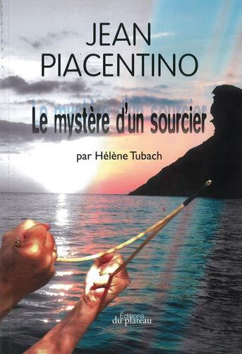 9781094323053: Jean Piacentino le Mystere d'un Sourcier