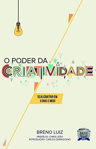 O poder da criatividade: Seja criativo em 5 dias e meio (Paperback)