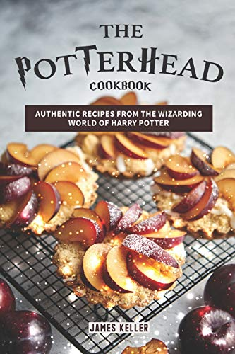 9781095272718: The Potterhead Cookbook: Authentic Recipes from the Wizarding World of Harry Potter