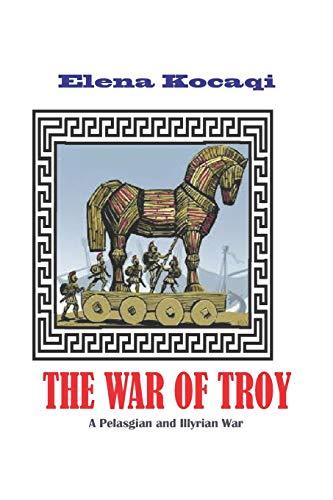 9781095529942: The War of Troy: A Pelasgian and Illyrian War