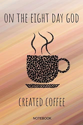 On The Eight Day God Created Coffee: Coffee Addict