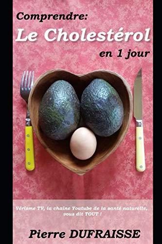 9781095660744: Comprendre Le Cholestérol en 1 jour: Vérisme TV vous explique TOUT !