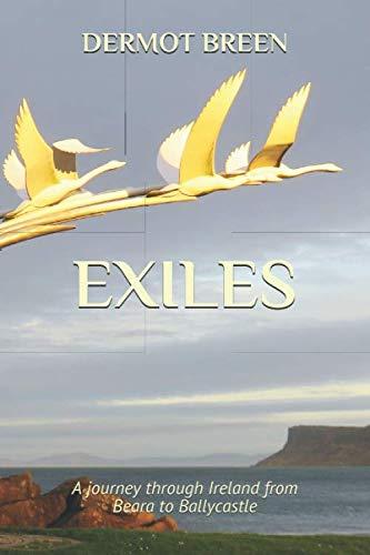 9781095768976: Exiles: A journey through Ireland from Beara to Ballycastle (The Pilgrim Trilogy)