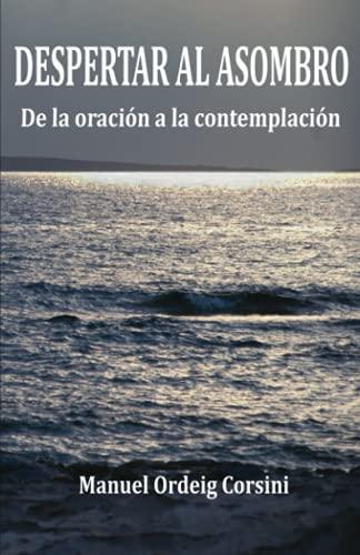 9781095903513: Despertar al asombro: De la oración a la contemplación