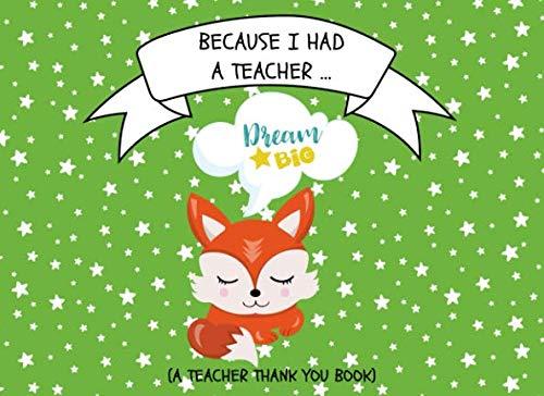 9781096062844: Because I Had A Teacher... (A Teacher Thank You Book): Best Teacher Ever Appreciation Gift For Preschool, Kindergarten and Elementary Grades Teachers