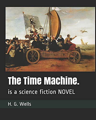 9781096360957: The Time Machine.: is a science fiction NOVEL