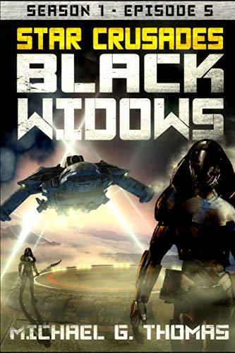9781096666684: Star Crusades: Black Widows - Season 1: Episode 5