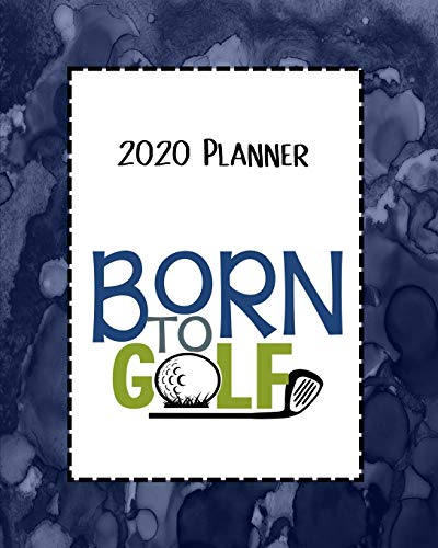 9781096778752: Born To Golf 2020 Planner: Daily, Weekly & Monthly Calendars | January through December