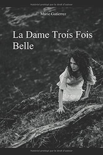 9781097160761: La Dame Trois Fois Belle