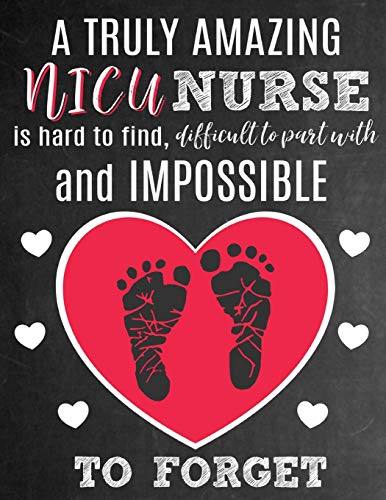 9781097249350: A Truly Amazing NICU Nurse Is Hard To Find, Difficult To Part With And Impossible To Forget: Thank You Appreciation Gift for NICU Nurses: Notebook | ... Best Neonatal Intensive Care Unit Nurse