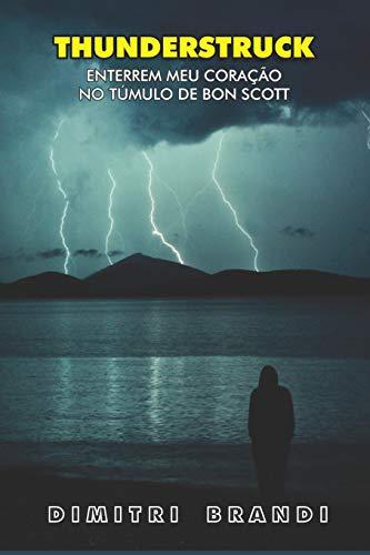 Thunderstruck: Enterrem Meu Cora??o no T?mulo de: Brandi, Dimitri