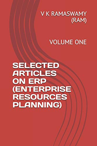 Selected Articles on Erp (Enterprise Resources Planning): Ramaswamy (Ram), V.