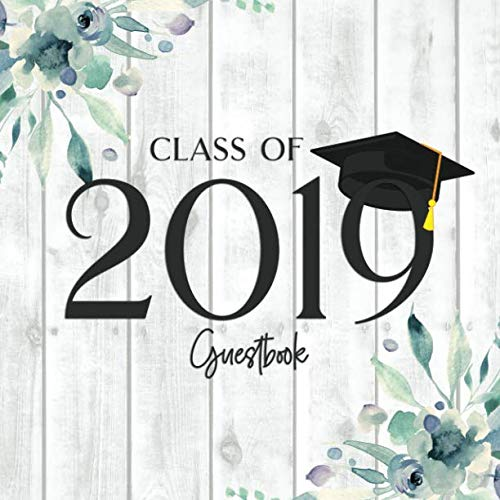 9781097546183: Class of 2019 Guest Book: Rustic Graduation Party Guestbook to Sign In Or Leave Messages - Whimsical (Grad Memory Keepsake - Rustic Floral Wood)