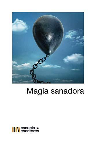 9781097702916: Magia sanadora (Libro Escuela de Escritores)