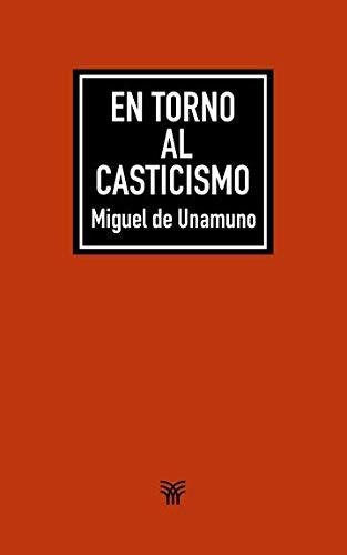 En torno al casticismo: Unamuno, Miguel de