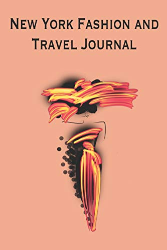9781097741229: New York Fashion and Travel Journal: Stylishly illustrated notebook makes the perfect choice for your New York break and shopping and sightseeing ... blank, half lined for sketching and writing.