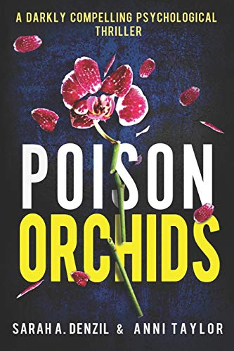 9781097917723: Poison Orchids: A darkly compelling psychological thriller