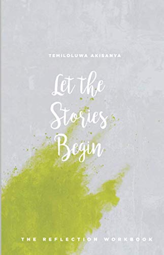 9781098784560: Let The Stories Begin: The Reflection Workbook
