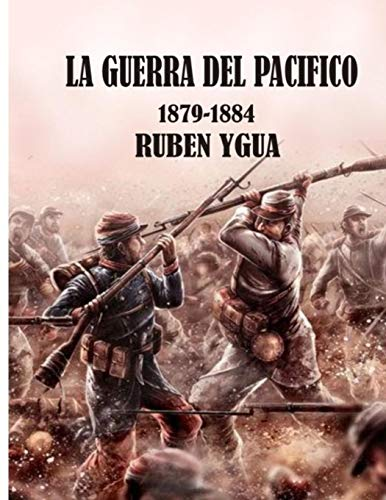 9781099718885: LA GUERRA DEL PACÍFICO: 1879-1884