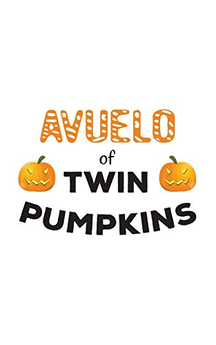 9781099914423: Avuelo Of Twin Pumpkins: Avuelo Of Twin Pumpkins Avuelos Notebook - Funny Halloween Day Grandpa Doodle Diary Book Gift For Grandpas Of Twins Boys Or ... Grandfathers On October 31 Night Out Party!