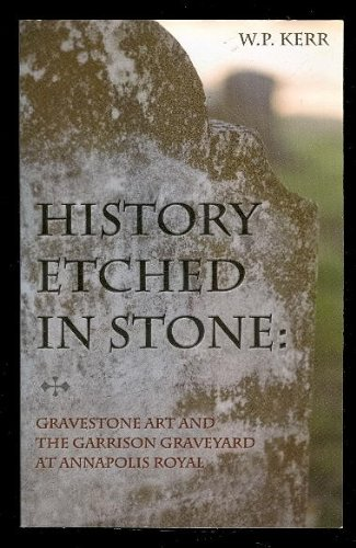 History Etched in Stone: Gravestone Art and the Garrison Graveyard at Annapolis Royal: Kerr, W. P.