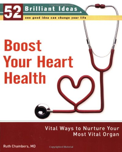 9781101203354: Boost Your Heart Health (52 Brilliant Ideas): Vital Ways to Nurture Your Most Vital Organ