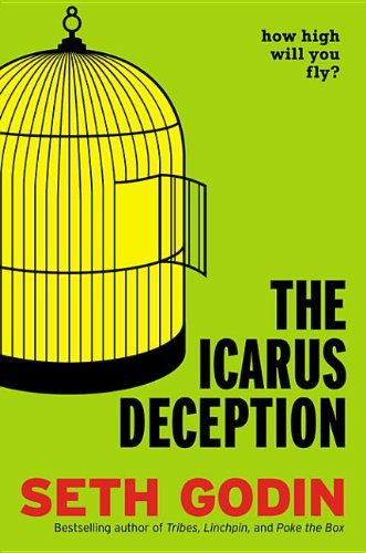 9781101612309: The Icarus Deception: How High Will You Fly?