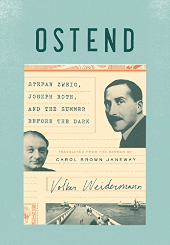 9781101870266: Ostend: Stefan Zweig, Joseph Roth, and the Summer Before the Dark