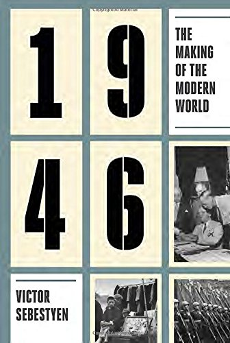 9781101870426: 1946: The Making of the Modern World