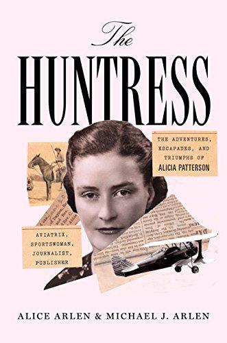 The Huntress: The Adventures, Escapades, and Triumphs: Arlen, Alice, Arlen,