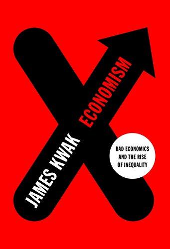 9781101871195: Economism: Bad Economics and the Rise of Inequality