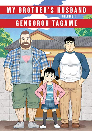 My Brother's Husband, Volume 1 (Pantheon Graphic Novels): Gengoroh Tagame