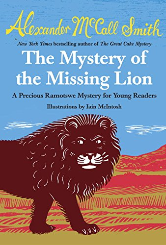 The Mystery of the Missing Lion: A: McCall Smith, Alexander