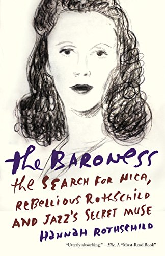 9781101872338: The Baroness: The Search for Nica, the Rebellious Rothschild and Jazz's Secret Muse