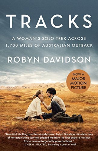 9781101872451: Tracks: A Woman's Solo Trek Across 1700 Miles of Australian Outback