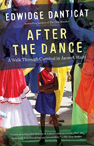 After the Dance: A Walk Through Carnival in Jacmel, Haiti (Updated) (Vintage Departures): Danticat,...