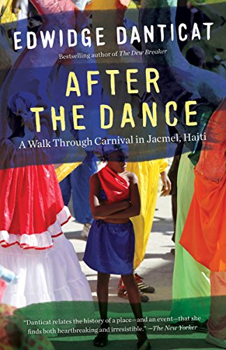 9781101872918: After the Dance: A Walk Through Carnival in Jacmel, Haiti (Updated) (Vintage Departures)